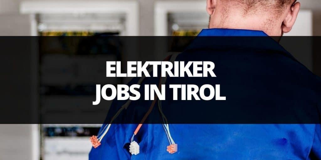 Elektriker Job Tirol